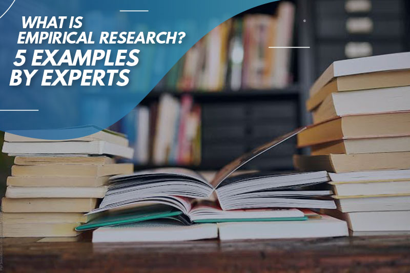 What is empirical research? 5 examples by Experts