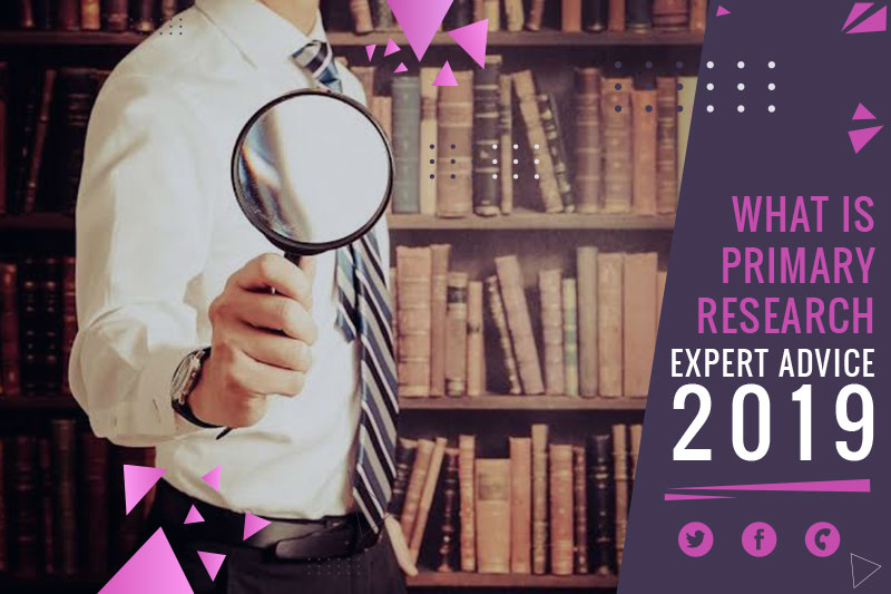 What is primary research – Expert Advice 2019